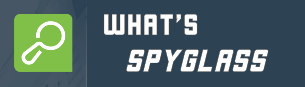 what is spyglass